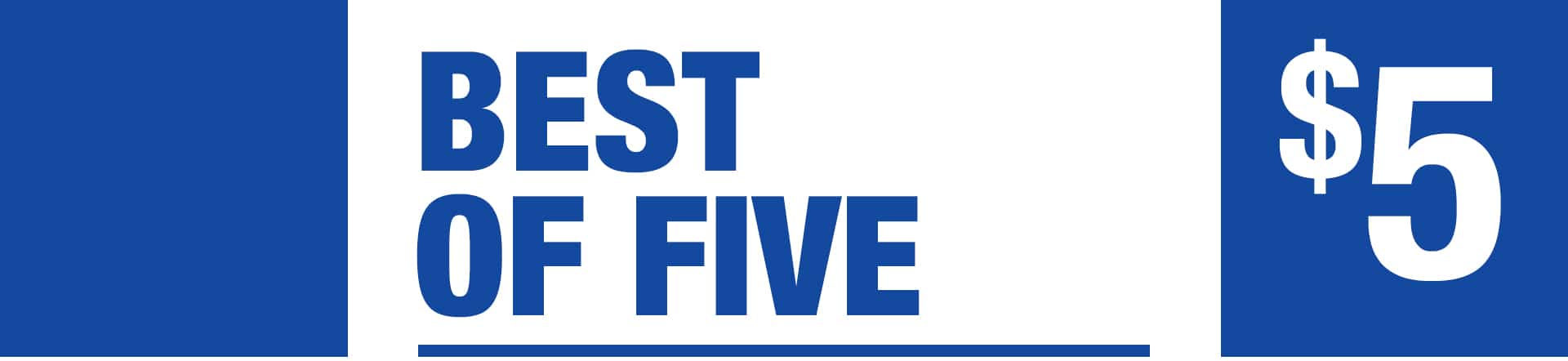 Best Of Five - Five Dollar Jackpot