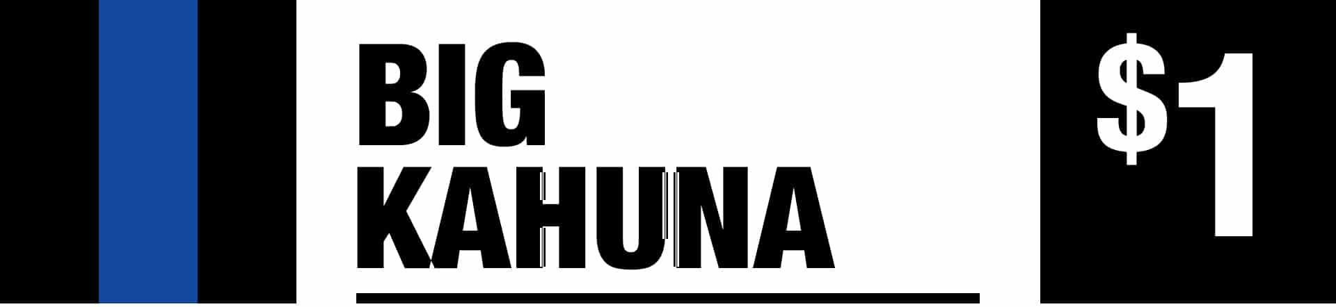 Big Kahuna - One Dollar Jackpot