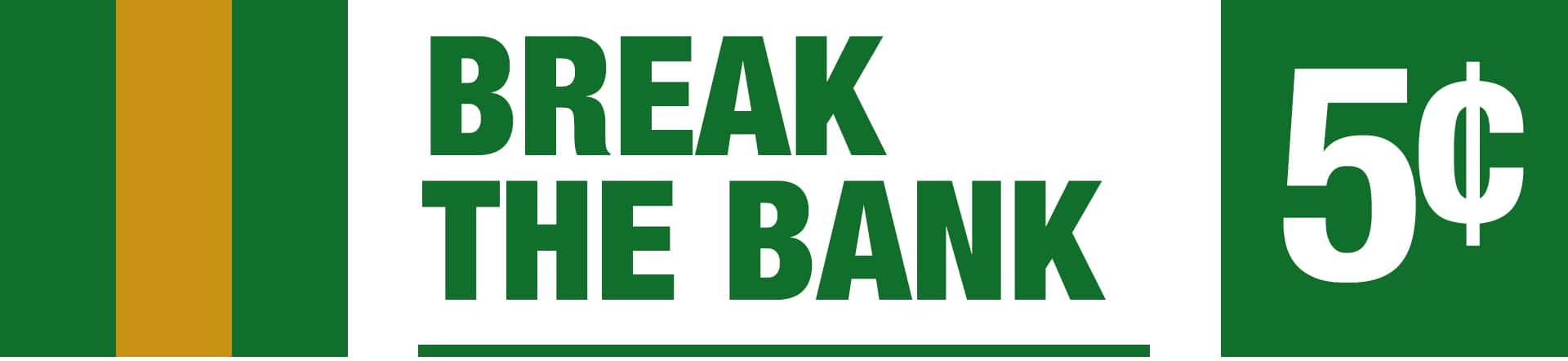 Break The Bank - Nickel Jackpot