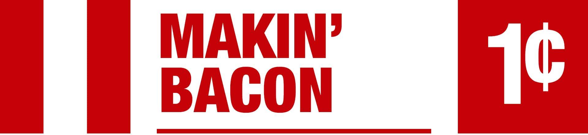 Makin' Bacon - Penny Jackpot