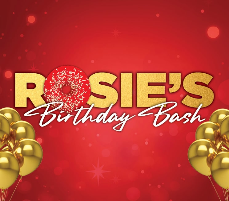Rosie's Birthday Bash Promotion