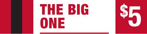 The Big One - Five Dollar Jackpot