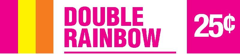 Double Rainbow - Quarter Jackpot