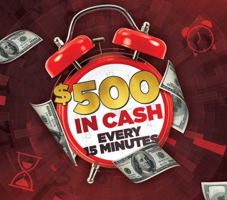 $500 In Cash Every 15 Minutes Promotion