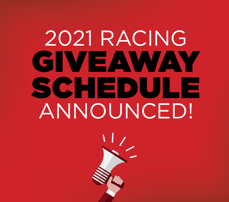 2021 Racing Giveaway Schedule Announced